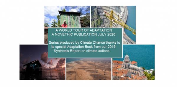 Around the world of Adaptation climate actions : A series produced by Novethic in collaboration with Climate Chance !