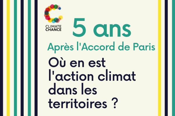 5 ans après l'Accord de Paris, où en est l'action climat dans les territoires?