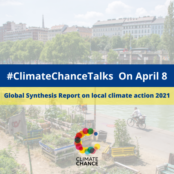 #ClimateChanceTalks Global Synthesis Report on local climate action 2021